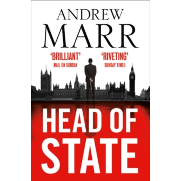 Head of State : The Bestselling Brexit Thriller
