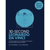30-Second Leonardo da Vinci : His 50 greatest ideas and inventions, each explained in half a minute