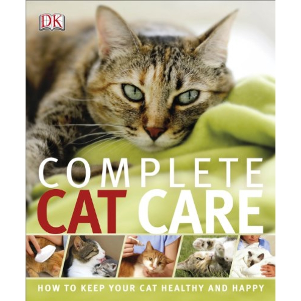 Complete Cat Care by DK (Paperback, 2014)