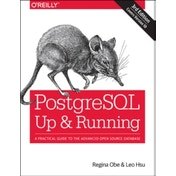 PostgreSQL: Up and Running: A Practical Guide to the Advanced Open Source Database by Regina O. Obe, Leo S. Hsu (Paperback, 2017)