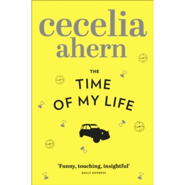 The Time of My Life by Cecelia Ahern (Paperback, 2012)