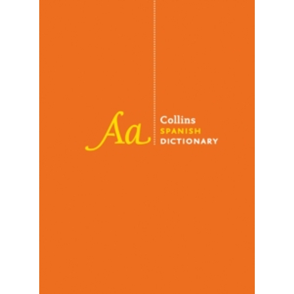 Collins Spanish Dictionary Complete and Unabridged edition : Over 440,000 Translations