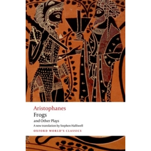 Aristophanes: Frogs and Other Plays: A new verse translation, with introduction and notes by Aristophanes (Paperback, 2016)
