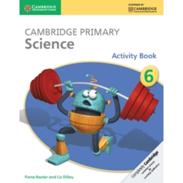 Cambridge Primary Science Stage 6 Activity Book by Liz Dilley, Fiona Baxter (Paperback, 2014)