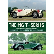 The MG T-Series : The Sports Cars the World Loved First