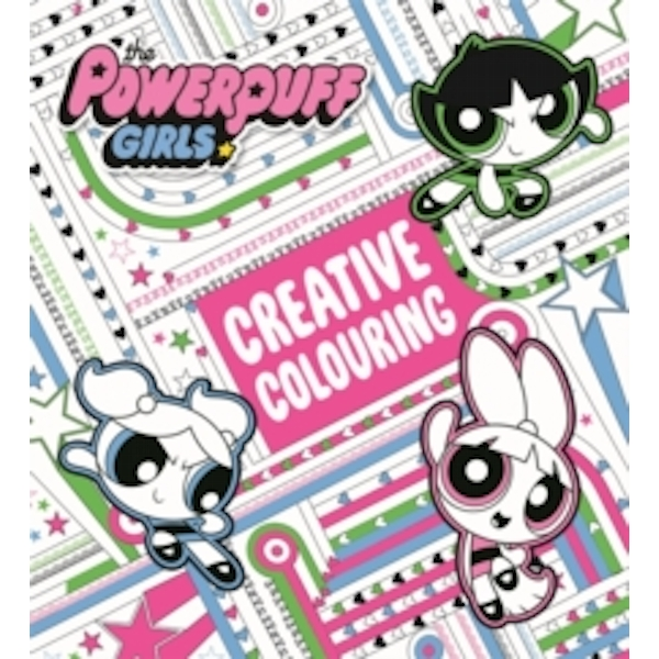 The Powerpuff Girls: The Powerpuff Girls Creative Colouring