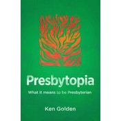 Presbytopia: What it means to be Presbyterian by Kendra Golden (Paperback, 2016)