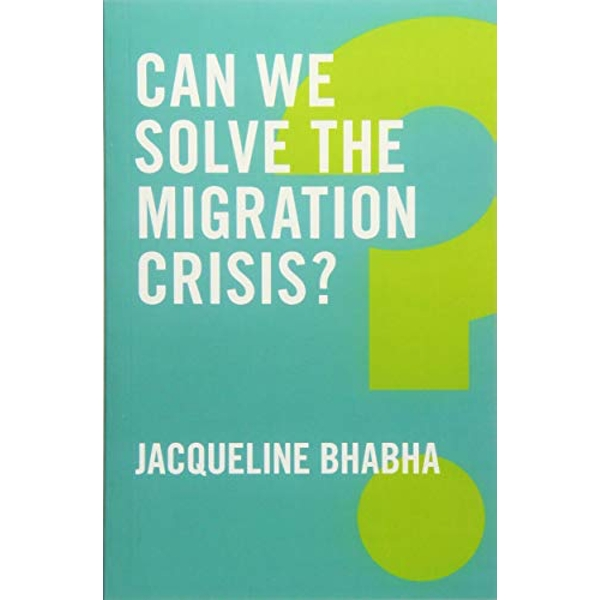 Can We Solve the Migration Crisis?  Paperback / softback 2018