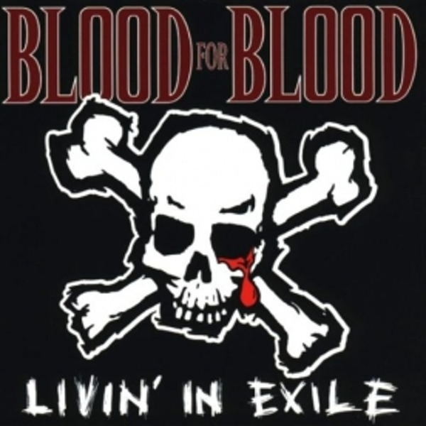 Blood For Blood - Livin In Exile CD
