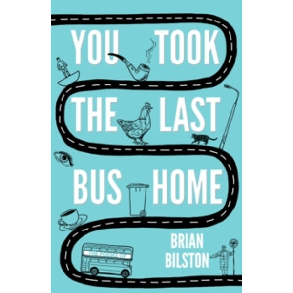 You Took the Last Bus Home : The Poems of Brian Bilston