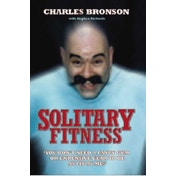 Solitary Fitness by Charles Bronson, Stephen Richards (Paperback, 2007)