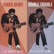 Chuck Berry - Double Trouble - So Many Hits So Little Time Vinyl