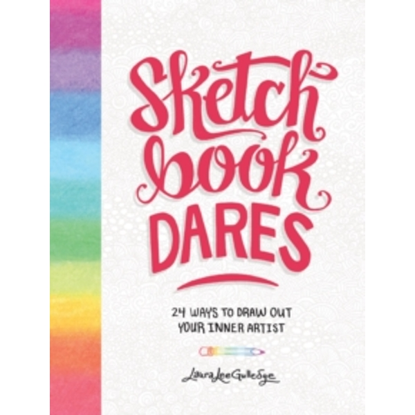 Sketchbook Dares : 24 Ways to Draw Out Your Inner Artist
