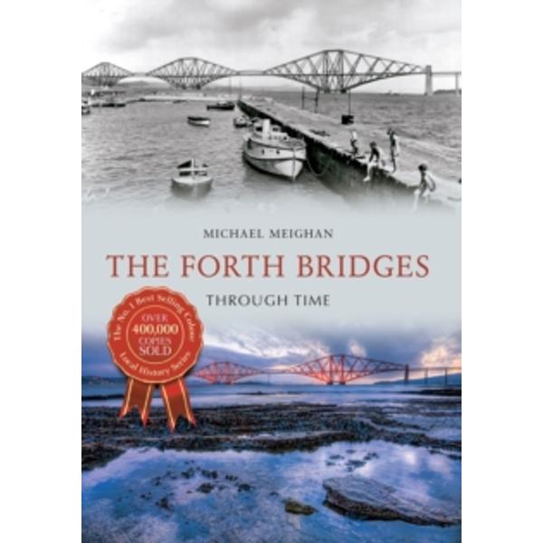 The Forth Bridges Through Time