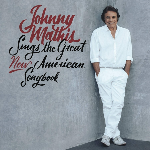 Johnny Mathis Sings The Great New American Songbook CD