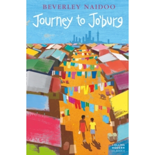 Journey to Jo'Burg (Collins Modern Classics) by Beverley Naidoo (Paperback, 2008)