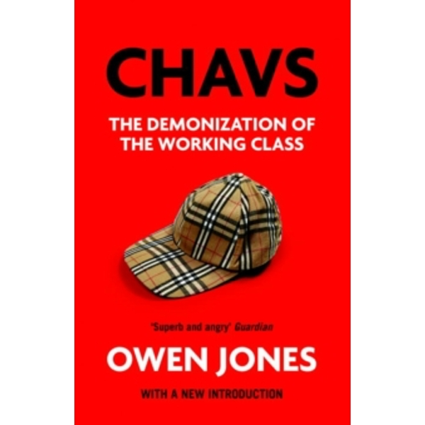Chavs : The Demonization of the Working Class