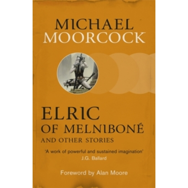 Elric of Melnibone and Other Stories by Michael Moorcock (Paperback, 2013)