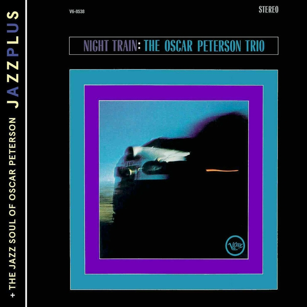 The Oscar Peterson Trio – Night Train & The Jazz Soul Of Oscar Peterson CD