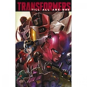 Transformers  Till All Are One: Volume 1