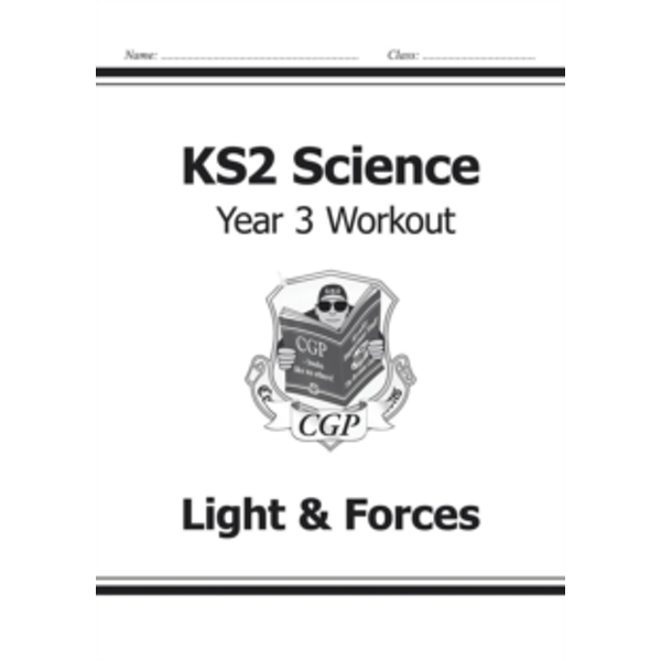 KS2 Science Year Three Workout: Light & Forces by CGP Books (Paperback, 2014)