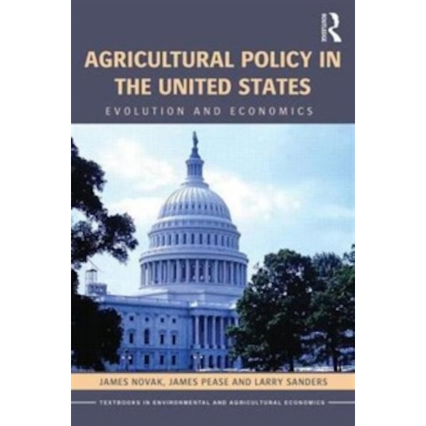 Agricultural Policy in the United States : Evolution and Economics