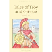 Tales of Troy and Greece by Wordsworth Editions Ltd (Paperback, 1995)
