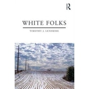 White Folks: Race and Identity in Rural America by Timothy J. Lensmire (Paperback, 2017)