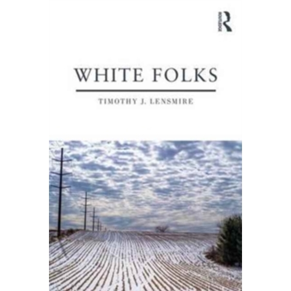 White Folks : Race and Identity in Rural America