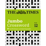 The Times 2 Jumbo Crossword Book 12 : 60 of the World's Biggest Puzzles from the Times 2
