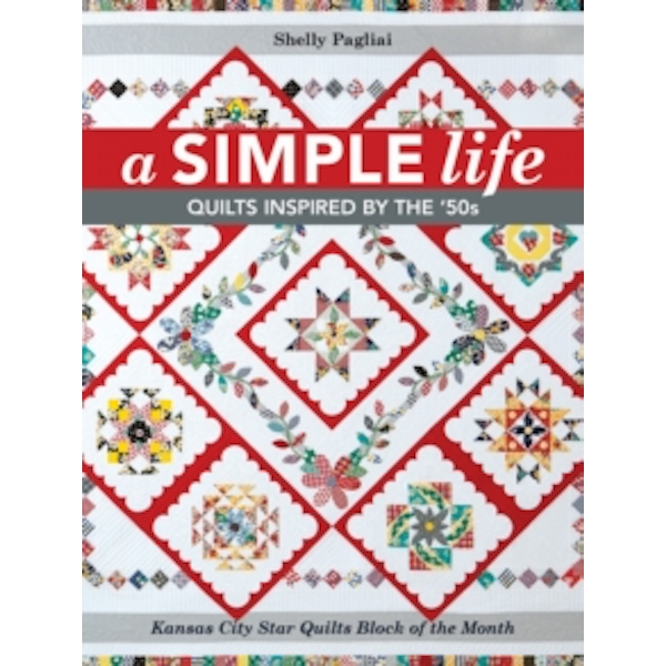 A Simple Life : Quilts Inspired by the '50s