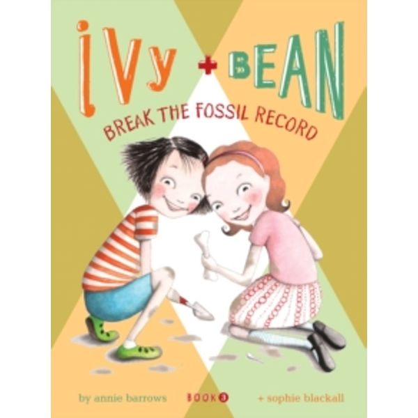 Ivy + Bean Break the Fossil Record : 3
