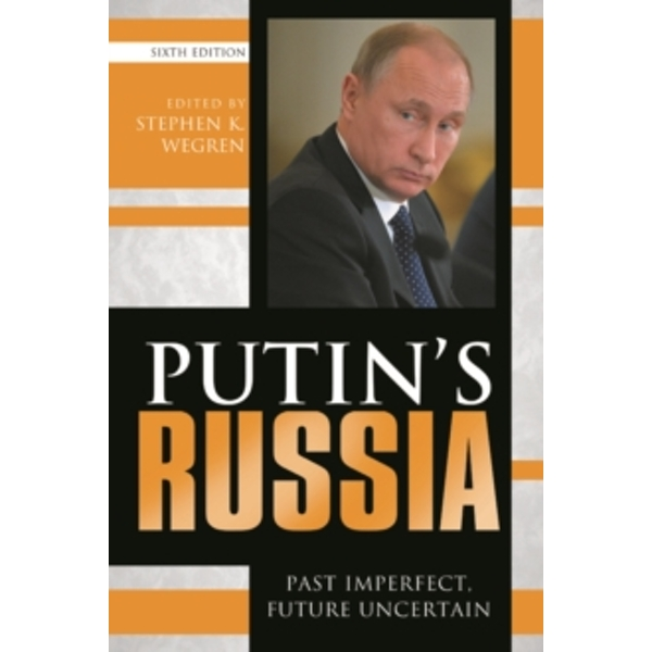 Putin's Russia : Past Imperfect, Future Uncertain