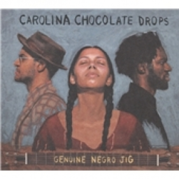 Carolina Chocolate Drops Genuine Negro Jig CD
