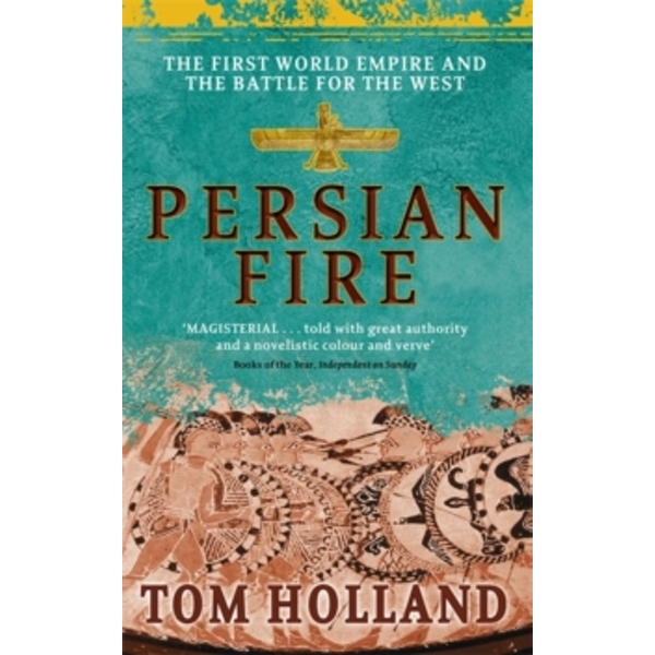 Persian Fire : The First World Empire, Battle for the West