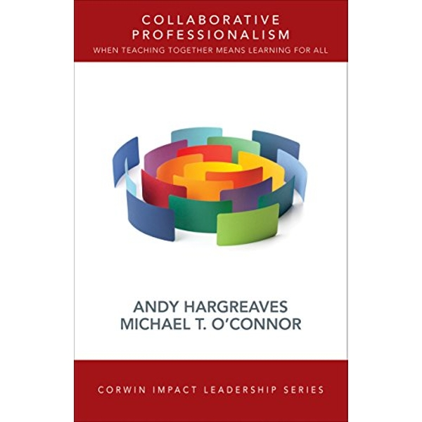 Collaborative Professionalism When Teaching Together Means Learning for All Paperback / softback 2018