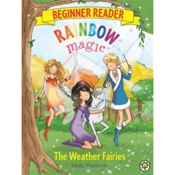 Rainbow Magic Beginner Reader: The Weather Fairies : Book 2
