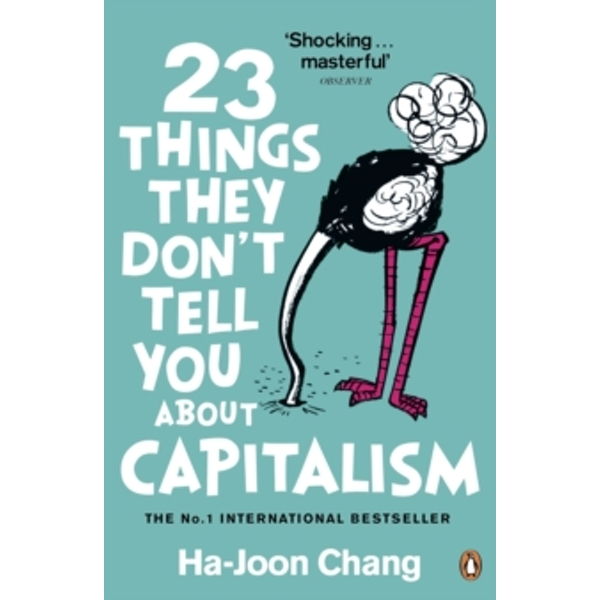 23 Things They Don't Tell You About Capitalism by Ha-Joon Chang (Paperback, 2011)