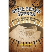 The Ouija Board Jurors: Mystery, Mischief and Misery in the Jury System by Jeremy Gans (Paperback, 2017)