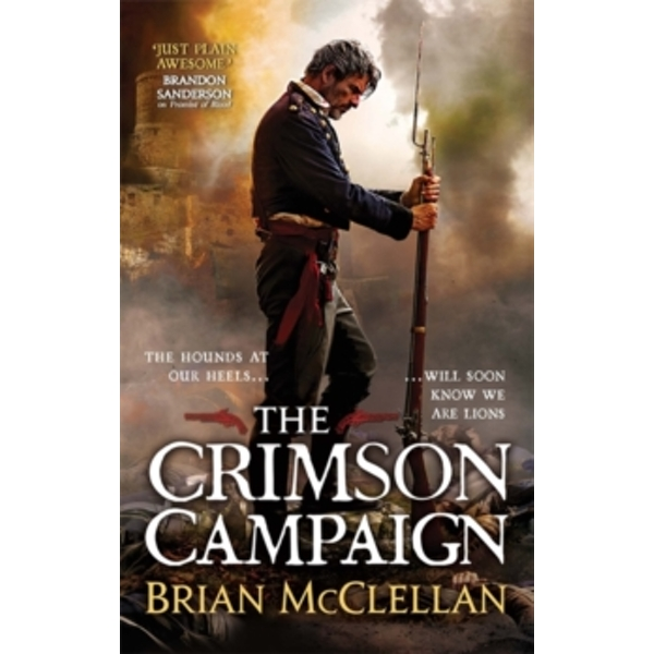 The Crimson Campaign : Book 2 in The Powder Mage Trilogy