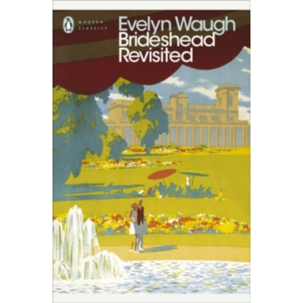 Brideshead Revisited : The Sacred and Profane Memories of Captain Charles Ryder Paperback