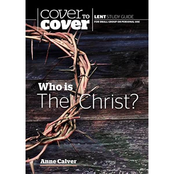 Who is the Christ? Cover to Cover Lent Study Guide Paperback / softback 2018