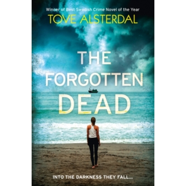 The Forgotten Dead : A Dark, Twisted, Unputdownable Thriller