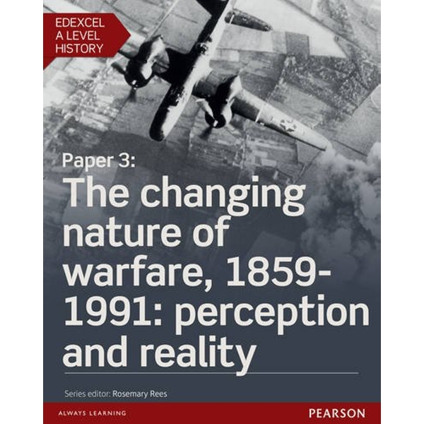Edexcel A Level History, Paper 3: The changing nature of warfare, 1859-1991: perception and reality Student Book + ActiveBook  Mixed media product 2016