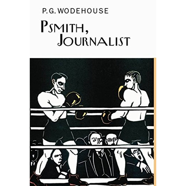 Psmith, Journalist by P. G. Wodehouse (Hardback, 2008)
