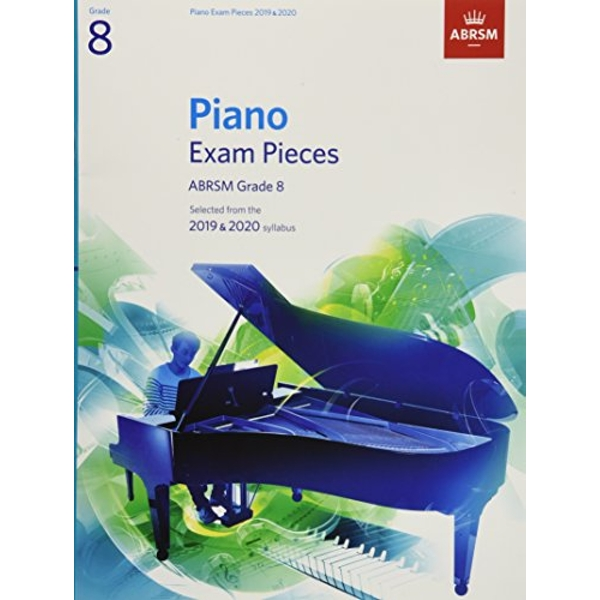 Piano Exam Pieces 2019 & 2020, ABRSM Grade 8 Selected from the 2019 & 2020 syllabus Sheet music 2018