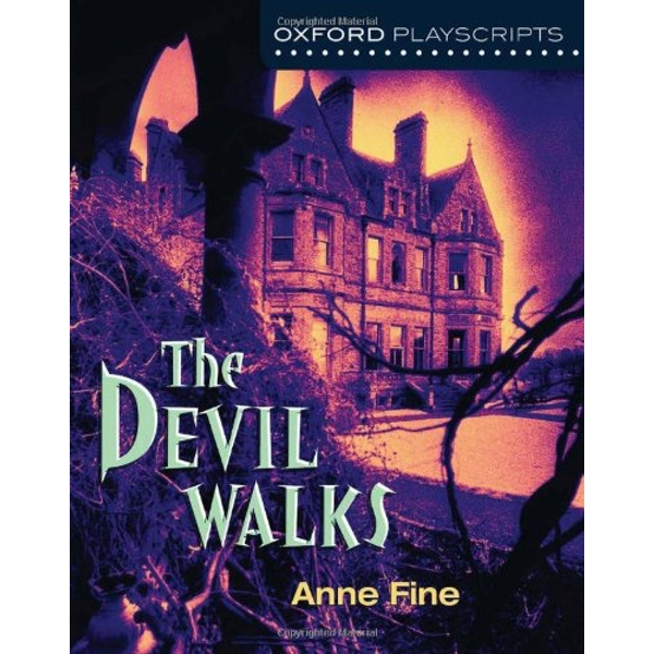 Oxford Playscripts: The Devil Walks by Anne Fine (Paperback, 2013)