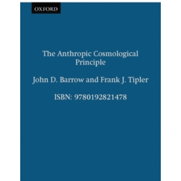 The Anthropic Cosmological Principle by John D. Barrow, Frank J. Tipler (Paperback, 1988)