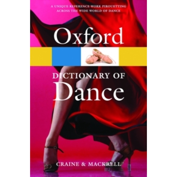 The Oxford Dictionary of Dance by Debra Craine, Judith Mackrell (Paperback, 2010)