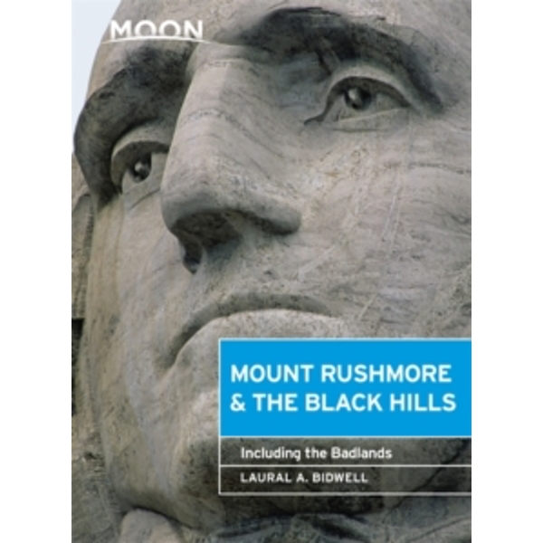 Moon Mount Rushmore & the Black Hills (3rd ed) : Including the Badlands